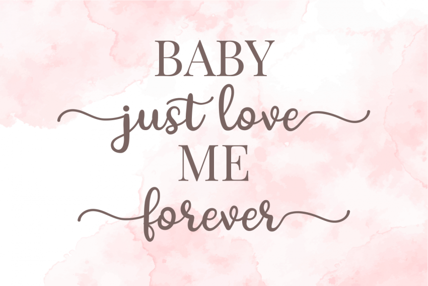 baby-just-love-me-forever